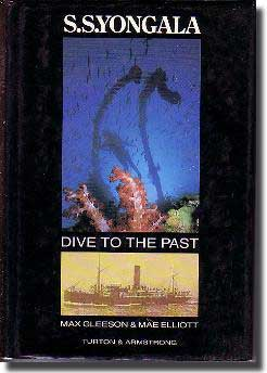 Cover of Max Gleeson and Mae Elliot's book: SS Yongala. Dive to the Past