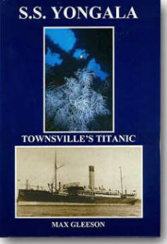 A second book about SS Yongala, also by Max Gleeson. SS Yongala. Townsville's Titanic