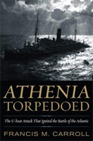 Athenia Torpedoed new book by Professor Francis M. Carroll - click to learn more