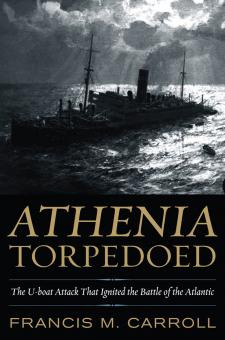 Athenia Torpedoed by Professor Francis M Carroll from the University of Manitoba in Canada