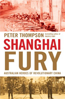 Shanghai Fury: Australian Heroes of Revolutionary China. Click to read more