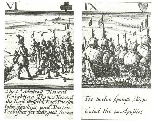 Howard knights both Hawkins and Frobisher. Bottom right, twelve Spanish ships. The pictures are from Spanish playing cards in the 17th. Century
