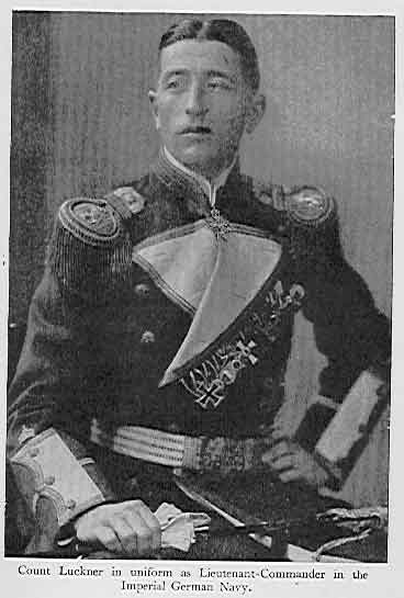 Count Felix von Lucnker 1919 Naval Officer of Seeadler, 1916-1917