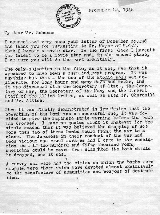 President Harry S. Truman's letter to Mr. Bohnen's objection to the film because it made the decision to drop the bomb look like a snap judgment, December 12, 1946